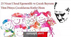 ConceptDent | 23 Nisan Ulusal Egemenlik ve Çocuk Bayramı